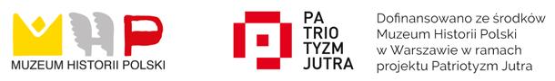 Dofinansowano ześrodków Muzeum Historii Polski wWarszawie wramach projektu Patriotyzm Jutra